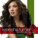 Wherever You Are/Kreesha Turner