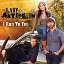 I Run To You (Acoustic)/Lady Antebellum