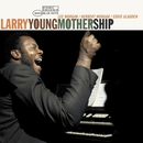 Mother Ship/Larry Young