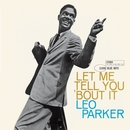 Let Me Tell You 'Bout It (Rudy Van Gelder Edition)/Leo Parker