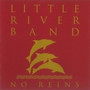 No Reins (2010 Remaster)/Little River Band