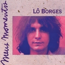 Meus Momentos/Lo Borges