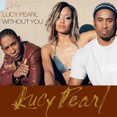 Without You/Lucy Pearl
