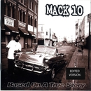 Based On A True Story/Mack 10
