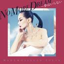 NO MORE DREAM~夢はいらない/MADEMOISELLE YULIA