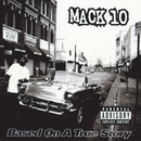 Based On A True Story (Explicit)/Mack 10