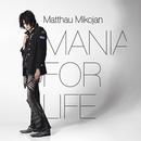 Mania For Life/Matthau Mikojan