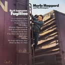 I'm A Lonesome Fugitive/ Branded Man/Merle Haggard