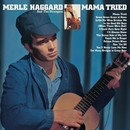 Mama Tried/ Pride In What I Am/Merle Haggard