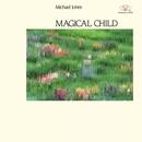Magical Child/Michael Jones