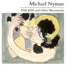 The Kiss And Other Movements/Michael Nyman