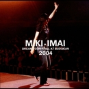 DREAM TOUR FINAL AT BUDOKAN 2004/今井美樹