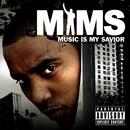 Music Is My Savior/Mims