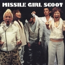 MISSILE GIRL SCOOT/Missile Girl Scoot