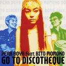 GO TO DISCOTHEQUE/PEAK Boys feat. BITO MOMOKO/尾藤桃子