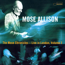 The Mose Chronicles Vol. 2: Greatest Hits Live In London/Mose Allison