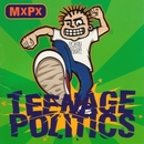 Teenage Politics/Mxpx