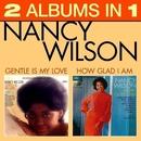 How Glad Am I / Gentle Is My Love/Nancy Wilson