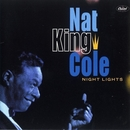 "Night Lights/Nat """"King"""" Cole"