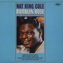 "Ramblin Rose/Nat """"King"""" Cole"