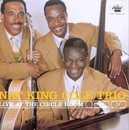 Live At The Circle Room/Nat King Cole Trio