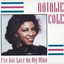 I've Got Love On My Mind/Natalie Cole