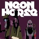 Neon Horse/Neon Horse