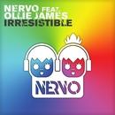 Irresistible (feat. Ollie James)/NERVO