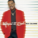 Keepin' It Cool/Nick Colionne