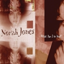 What Am I To You?/Norah Jones