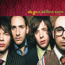 A Million Ways/OK GO