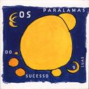 Nove Luas/Os Paralamas Do Sucesso