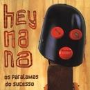 Hey Na Na/Os Paralamas Do Sucesso