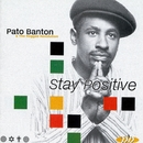 Stay Positive/Pato Banton And The Reggae Revolution