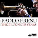 THE BLUE NOTE YEARS/Paolo Fresu