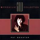 Premium Gold Collection/Pat Benatar