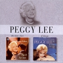 The Man I Love / If You Go/Peggy Lee