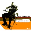 The Power Of The String/Paul Jackson Jr.