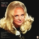 Make It With You/Peggy Lee