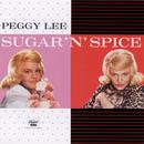 Sugar 'N' Spice/Peggy Lee