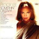 Somethin' Groovy/Peggy Lee