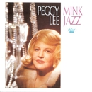 Mink Jazz/Peggy Lee