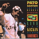 Live And Kickin All Over America/Pato Banton