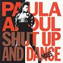 Shut Up And Dance (The Dance Mixes)/Paula Abdul