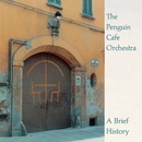 A Brief History/Penguin Cafe Orchestra