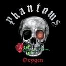 Oxygen/Phantoms