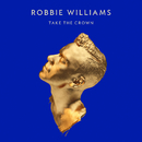 Take The Crown/Robbie Williams