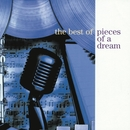 The Best Of Pieces Of A Dream/Pieces Of A Dream