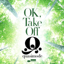 OK, Take Off/quasimode