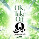OK, Take Off/Quasimode